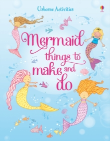Mermaid Things to Make and Do, Paperback / softback Book