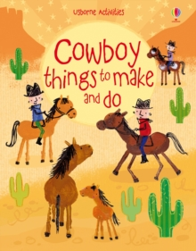 Cowboy Things to Make and Do, Paperback Book