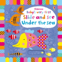 Baby's Very First Slide and See Under the Sea, Board book Book