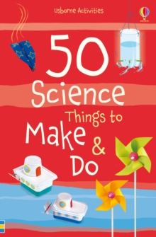 50 Science Things to Make and Do, Paperback Book