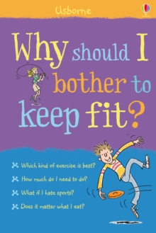 Why should I bother to keep fit? : For tablet devices, EPUB eBook