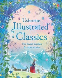 Illustrated Classics The Secret Garden & Other Stories, Hardback Book