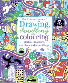 Drawing, Doodling & Colouring Pirates, Dinosaurs, Machines and Other Things, Paperback Book