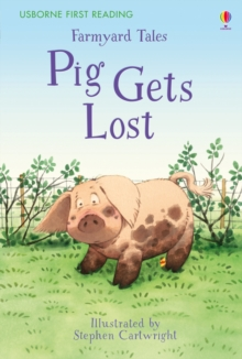 First Reading Farmyard Tales : Pig Gets Lost, Hardback Book