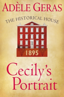 Cecily's Portrait: The Historical House : The Historical House, EPUB eBook