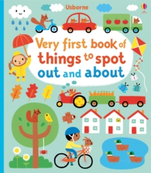Very First Book of Things to Spot : Out and About, Board book Book