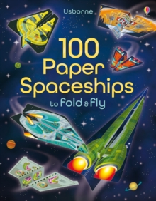100 Paper Spaceships to Fold and Fly, Paperback Book