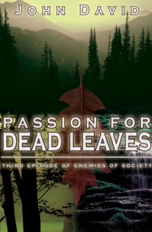 Passion for Dead Leaves : Third Episode of Enemies of Society, EPUB eBook