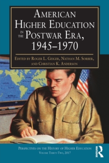 American Higher Education in the Postwar Era, 1945-1970, Paperback Book