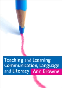 Teaching and Learning Communication, Language and Literacy, Paperback / softback Book