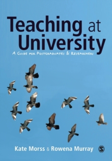 Teaching at University : A Guide for Postgraduates and Researchers, Paperback / softback Book