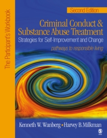 Criminal Conduct and Substance Abuse Treatment: Strategies For Self-Improvement and Change, Pathways to Responsible Living : The Participant's Workbook, Paperback / softback Book
