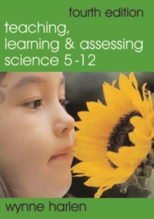 Teaching, Learning and Assessing Science 5 - 12, Paperback Book