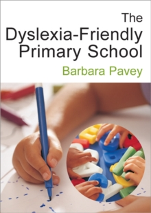 The Dyslexia-Friendly Primary School : A Practical Guide for Teachers, Paperback / softback Book