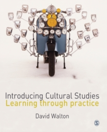 Introducing Cultural Studies : Learning through Practice, Paperback / softback Book