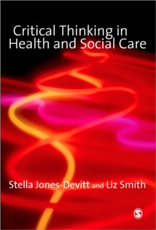 Critical Thinking in Health and Social Care, Paperback Book