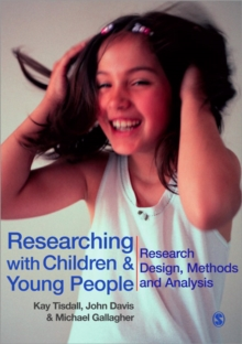 Researching with Children and Young People : Research Design, Methods and Analysis, Paperback / softback Book