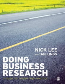 Doing Business Research : A Guide to Theory and Practice, Paperback Book