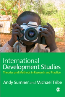 International Development Studies : Theories and Methods in Research and Practice, Paperback Book