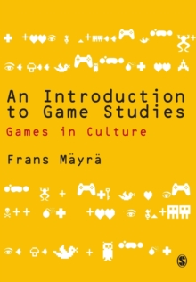 An Introduction to Game Studies, Paperback / softback Book