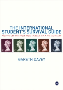 The International Student's Survival Guide : How to Get the Most from Studying at a UK University, Paperback Book