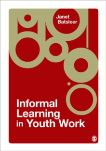 Informal Learning in Youth Work, Paperback / softback Book