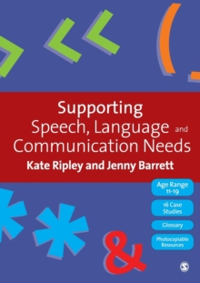 Supporting Speech, Language & Communication Needs : Working with Students Aged 11 to 19, Paperback / softback Book