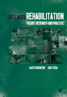 Offender Rehabilitation : Theory, Research and Practice, Paperback / softback Book