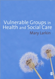 Vulnerable Groups in Health and Social Care, Paperback / softback Book