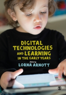 Digital Technologies and Learning in the Early Years, Paperback Book