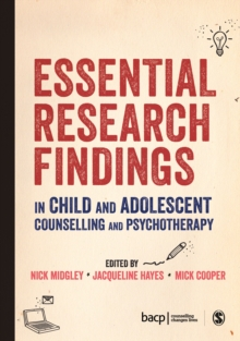 Essential Research Findings in Child and Adolescent Counselling and Psychotherapy, Paperback / softback Book