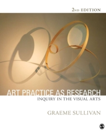 Art Practice as Research : Inquiry in Visual Arts, Paperback / softback Book
