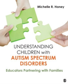 Understanding Children with Autism Spectrum Disorders : Educators Partnering with Families, Paperback / softback Book