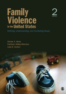 Family Violence in the United States : Defining, Understanding, and Combating Abuse, Paperback Book