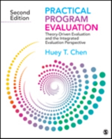 Practical Program Evaluation : Theory-Driven Evaluation and the Integrated Evaluation Perspective, Paperback Book