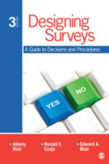 Designing Surveys : A Guide to Decisions and Procedures, Paperback / softback Book