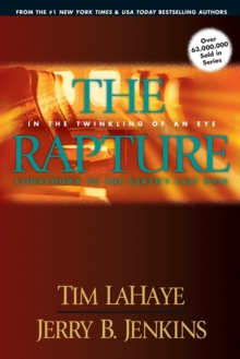 The Rapture: In the Twinkling of an Eye : Countdown to the Earth's Last Days, Paperback Book