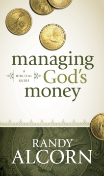 Managing God's Money : A Biblical Guide, Paperback Book