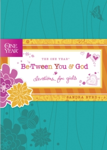 The One Year Be-Tween You and God : Devotions for Girls, Hardback Book