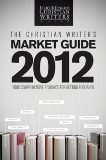 The Christian Writer's Market Guide 2012, Paperback / softback Book