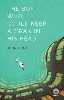The Boy Who Could Keep A Swan in His Head, EPUB eBook