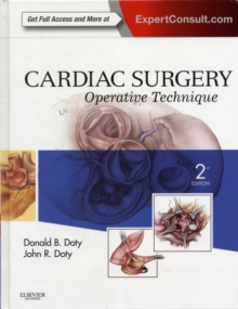 Cardiac Surgery : Operative Technique - Expert Consult: Online and Print, Hardback Book