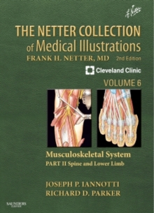 The Netter Collection of Medical Illustrations: Musculoskeletal System, Volume 6, Part II - Spine and Lower Limb, Hardback Book