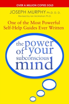 The Power Of Your Subconscious Mind (revised) : One Of The Most Powerful Self-help Guides Ever Written!, Paperback Book