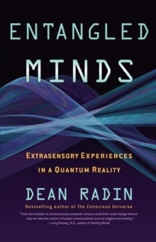 Entangled Minds : Extrasensory Experiences in a Quantum Reality, Paperback Book