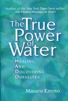 The True Power of Water : Healing and Discovering Ourselves, Paperback / softback Book