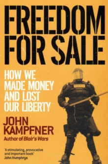 Freedom For Sale : How We Made Money and Lost Our Liberty, Paperback / softback Book