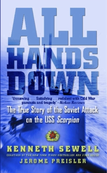 All Hands Down : The True Story of the Soviet Attack on the USS Scorpion, EPUB eBook
