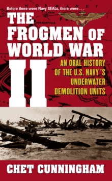 The Frogmen of World War II : An Oral History of the U.S. Navy's Underwater Demolition Teams, EPUB eBook