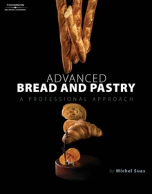 Advanced Bread and Pastry, Hardback Book
